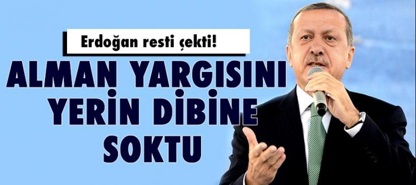 Erdoğan resti çekti! Alman yargısını yerin dibine soktu
