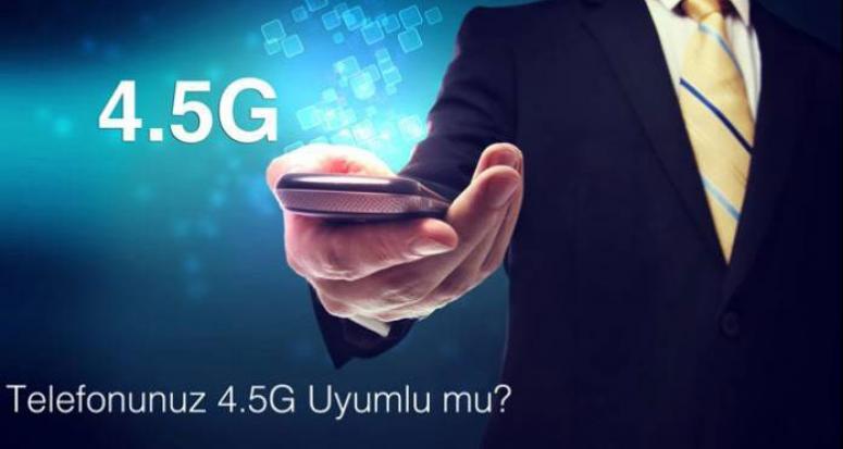 Telefonunuz 4.5G uyumlu listesinde mi?