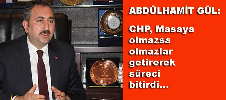 Abdülhamit Gül'den CHP'ye sert suçlamalar!