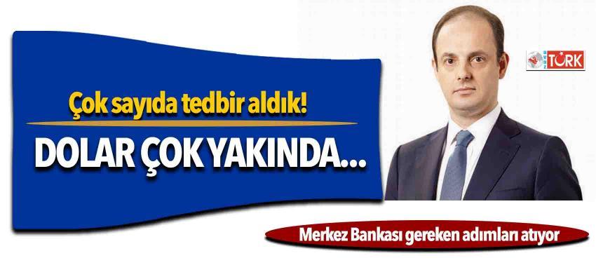 Başkan Çetinkaya: Çok sayıda tedbir aldık! Dolar çok yakında...