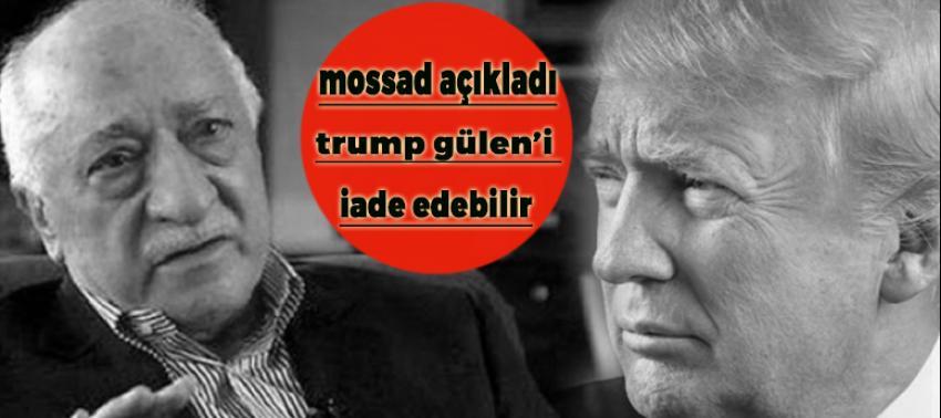 Trump, Gülen'i Erdoğan'a teslim edebilir