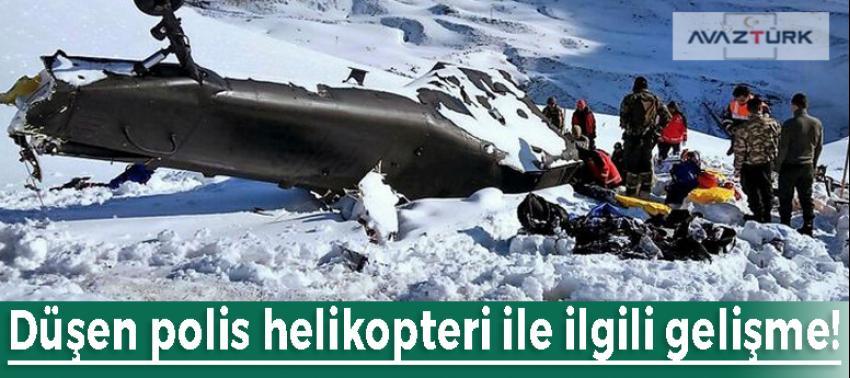 Düşen polis helikopteri ile ilgili gelişme!