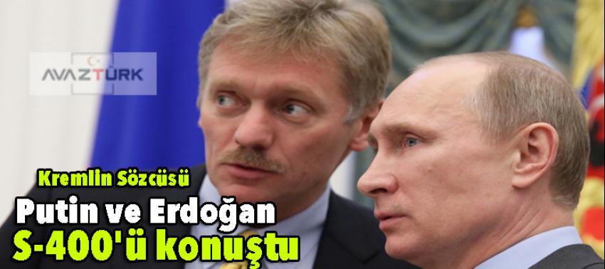 Putin ve Erdoğan S-400'ü konuştu