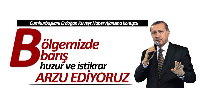 Erdoğan Kuveyt Haber Ajansına konuştu, iki ülke arasındaki ilişkilerin önemine dikkati çekti