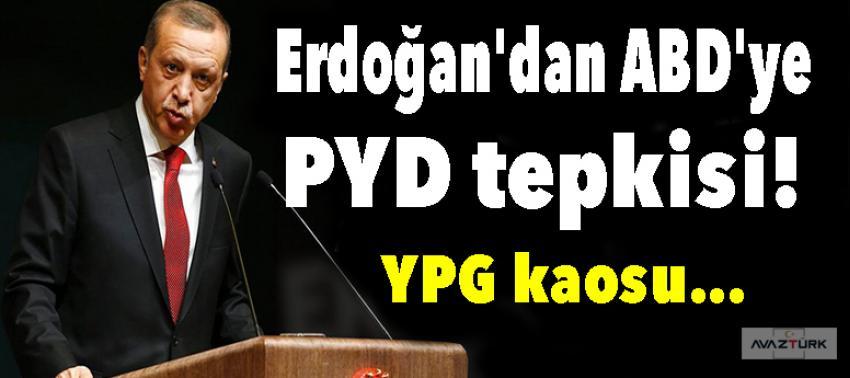 Erdoğan'dan ABD'ye PYD tepkisi!