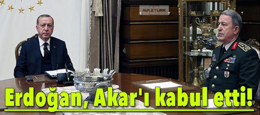 Cumhurbaşkanı Erdoğan, Akar'ı kabul etti!