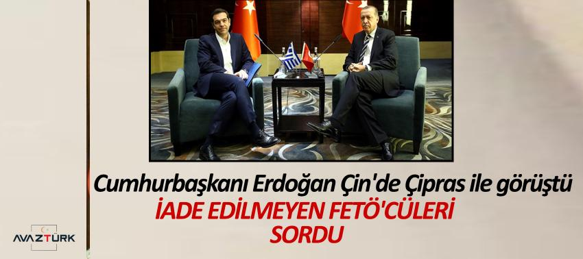 Erdoğan Çin'de Çipras ile görüştü
