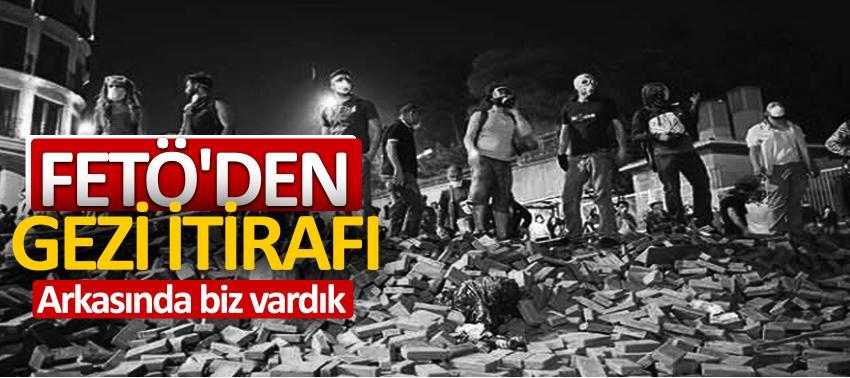 FETÖ'den Gezi itirafı: Arkasında biz vardık