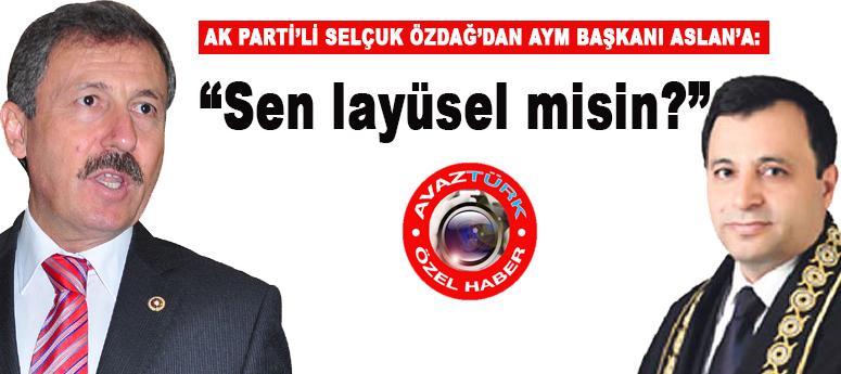 AK Partili Özdağ'dan AYM Başkanı Arslan'a sert tepki!
