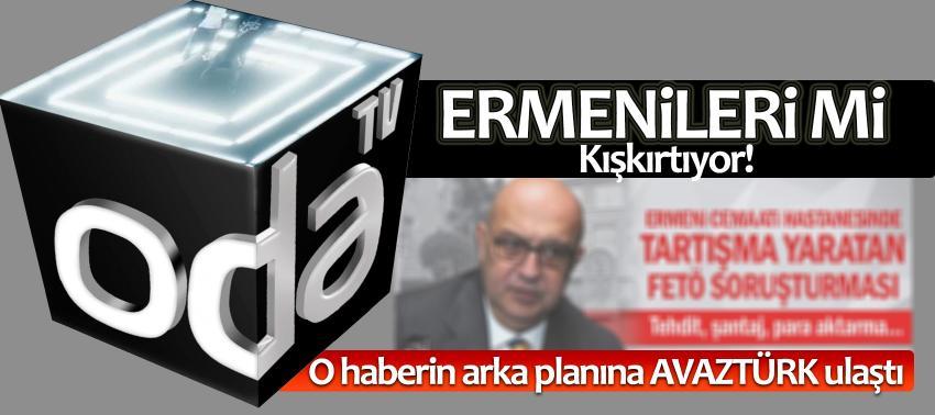 ODATV, Ermenileri mi kışkırtıyor! O haberin arka planına AVAZTÜRK ulaştı