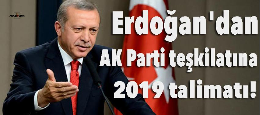 Erdoğan'dan AK Parti teşkilatına 2019 talimatı!