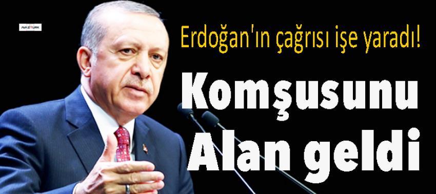 Erdoğan'ın çağrısı işe yaradı! Komşusunu alan geldi