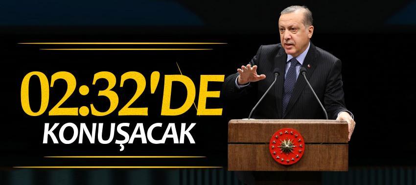 Cumhurbaşkanı Erdoğan o saatte konuşacak