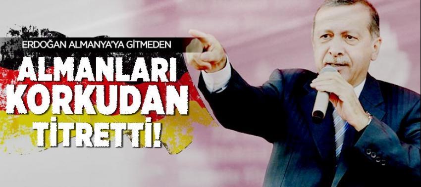 Almanya'da Erdoğan korkusu tavan yaptı