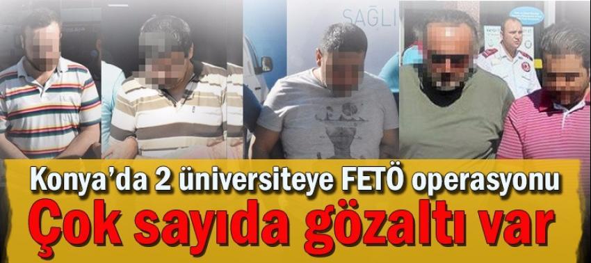 Konya'da 2 üniversiteye FETÖ operasyonu: 20 gözaltı