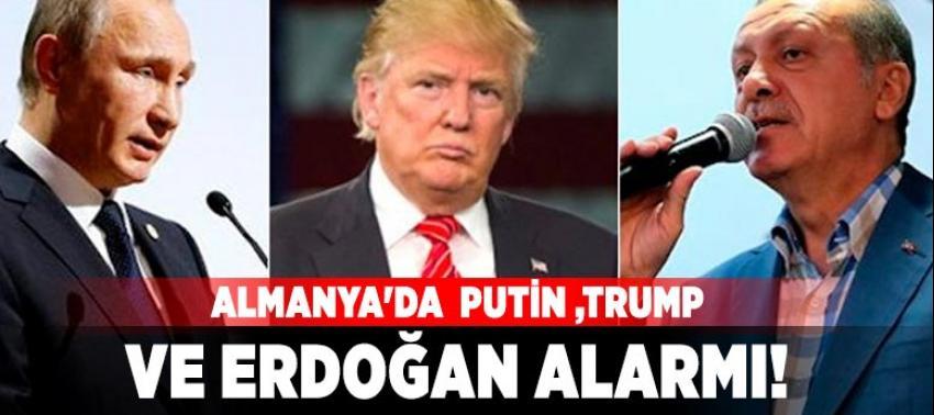 Erdoğan, Putin ve Trump Almanya'yı paniğe soktu!
