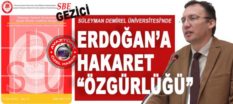 SDÜ Rektörü Çarıkçı onayıyla, Erdoğan'a hakaret 'özgürlüğü'