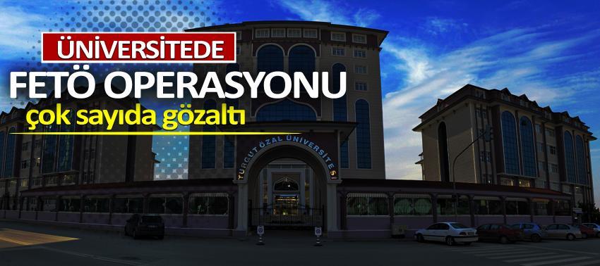 Üniversiteye FETÖ operasyonu: Çok sayıda gözaltı