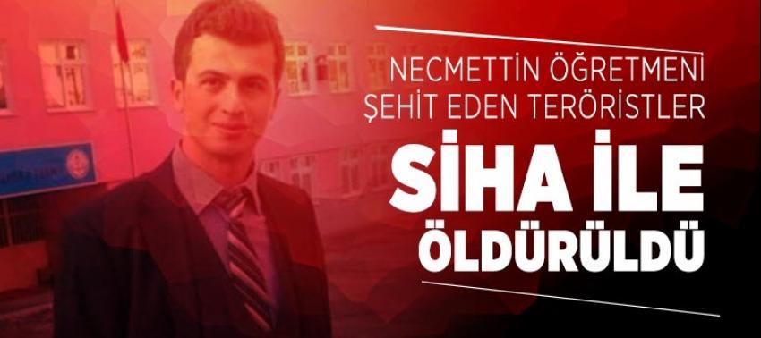 Tunceli'de Necmettin öğretmeni şehit eden teröristler SİHA ile öldürüldü