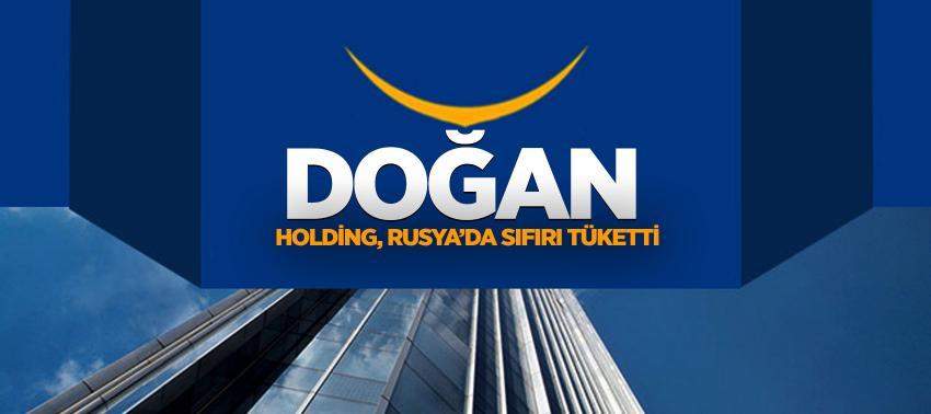 Doğan Holding, Rusya'da sıfırı tüketti