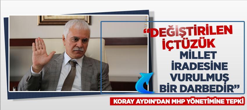 Koray Aydın'dan MHP yönetimine tepki: 'Değiştirilen İçtüzük Millet İradesine Vurulmuş Bir Darbedir'