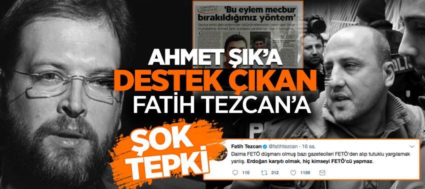 Ahmet şıka Destek çıkan Fatih Tezcana şok Tepki