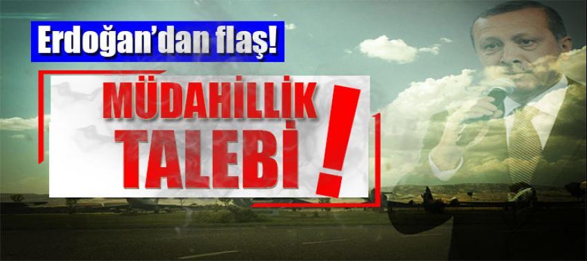 Cumhurbaşkanı Erdoğan'dan flaş talep!