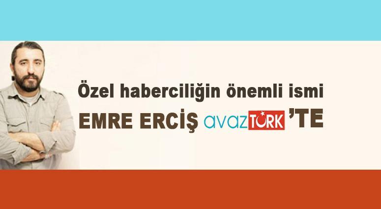 Gazeteci Emre Erciş AVAZTÜRK'te!