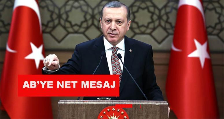 Cumhurbaşkanı Erdoğan'dan Avrupa Birliği'ne mesaj