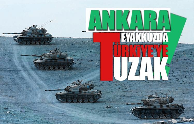 Ankara teyakkuzda: Türkiye'ye tuzak!