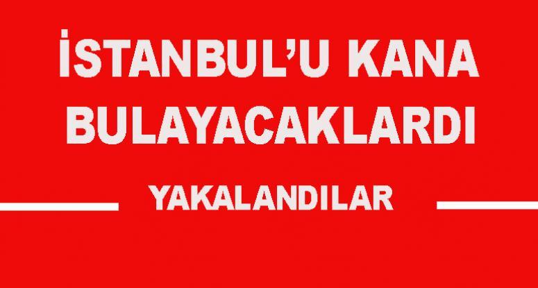 İstanbul'u kana bulayacaklardı!