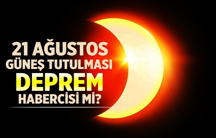 21 Ağustos Güneş Tutulması Deprem Habercisi Mi