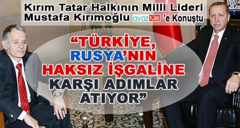 """""""Türkiye Rusya'nın haksız işgaline karşı adımlar atıyor"""""""