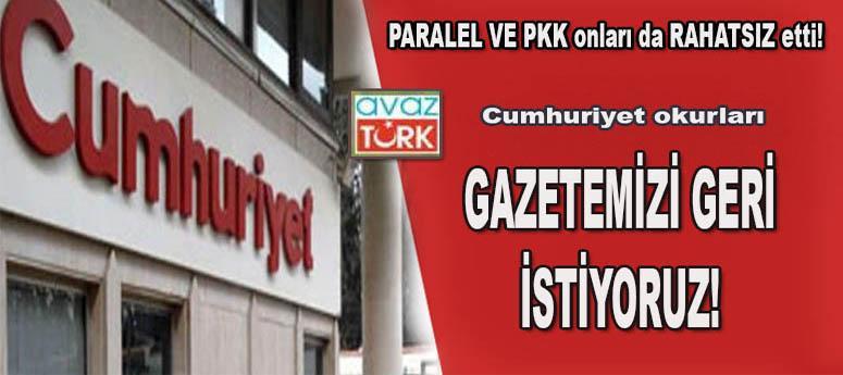 PARALEL VE PKK Cumhuriyet okurlarını da RAHATSIZ etti!