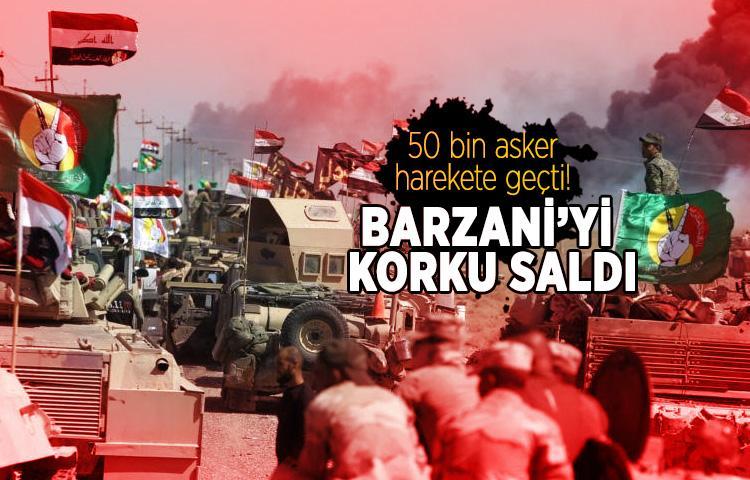 50 bin asker harekete geçti! Barzani'yi korku saldı