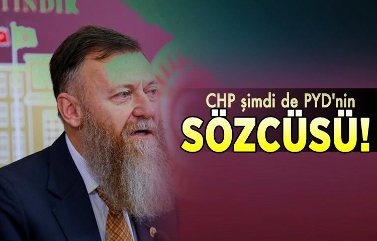 CHP şimdi de PYD'nin sözcüsü!