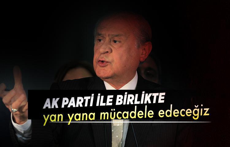 Bahçeli: 'AK Parti ile birlikte yan yana mücadele edeceğiz'