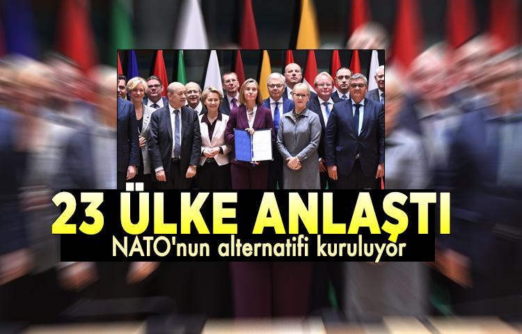 23 ülke anlaştı, NATO'nun alternatifi kuruluyor