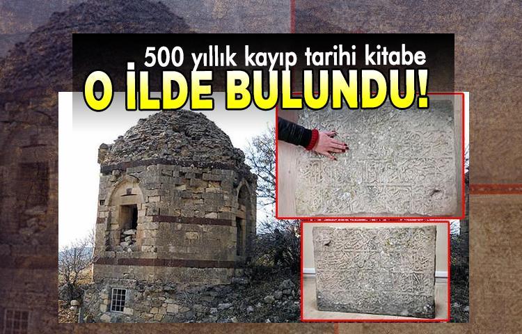 500 yıllık kayıp tarihi kitabe o ilde bulundu