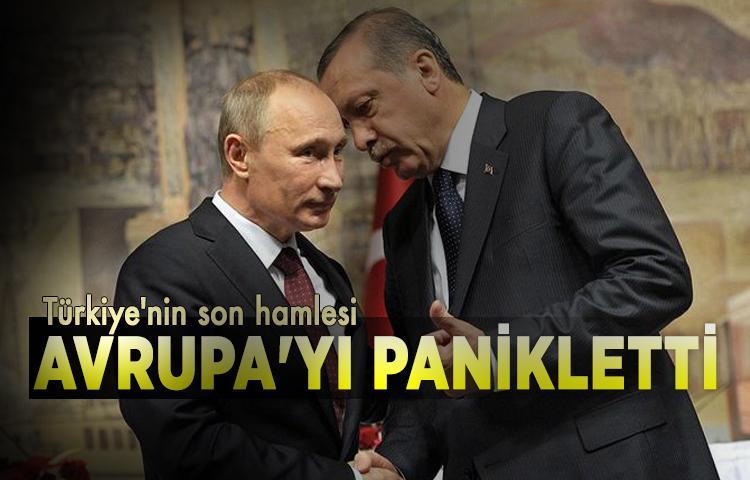 Türkiye'nin son hamlesi Avrupa'yı panikletti