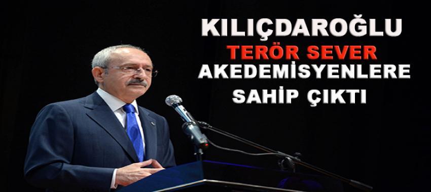 Kılıçdaroğlu terör severlere sahip çıktı