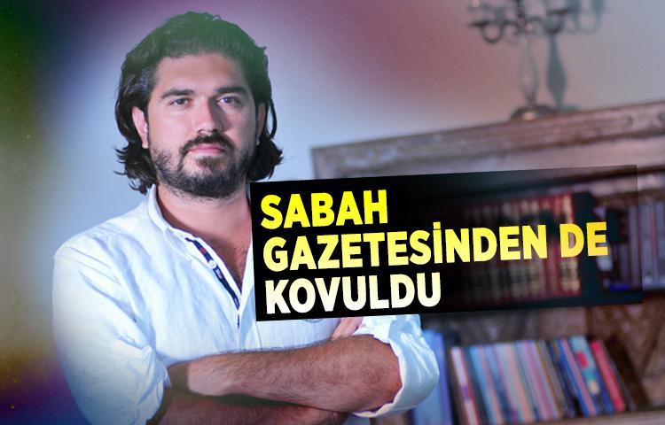 Rasim Ozan Sabah gazetesinden de kovuldu