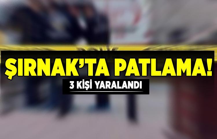 Şırnak'ta patlama! 3 kişi yaralandı
