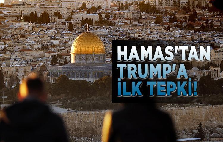 Hamas'tan Trump'a ilk tepki!