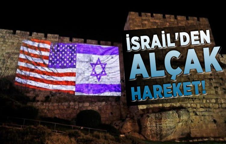 İsrail'den alçak hareket!
