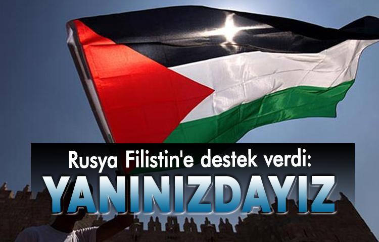 Rusya Filistin'e destek verdi: Yanınızdayız