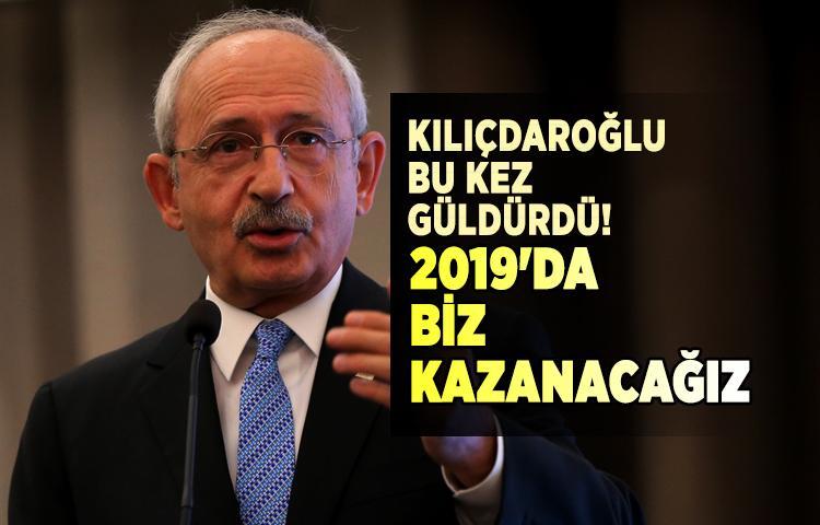 Kılıçdaroğlu bu kez güldürdü! 2019'da biz kazanacağız