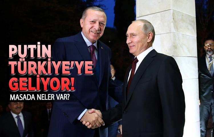 Putin Türkiye'ye geliyor! Masada neler var?