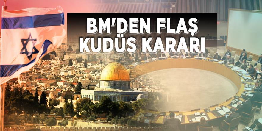 BM'den flaş Kudüs kararı