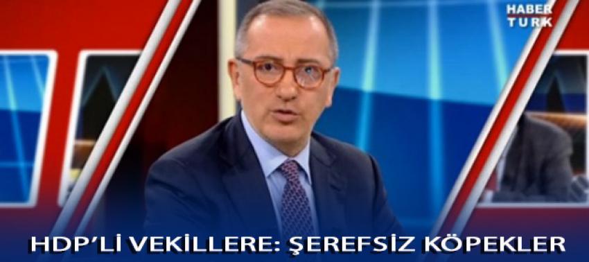 Altaylı programda HDP'ye veryansın etti: Şerefsiz köpekler